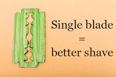 single blade = better shave